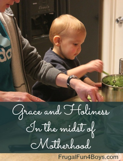 Grace and Holiness in the Midst of Motherhood