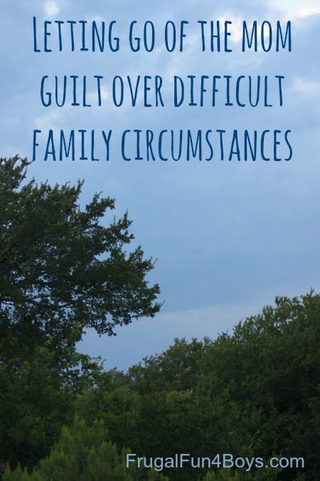 Letting go of mom guilt over difficult family circumstances