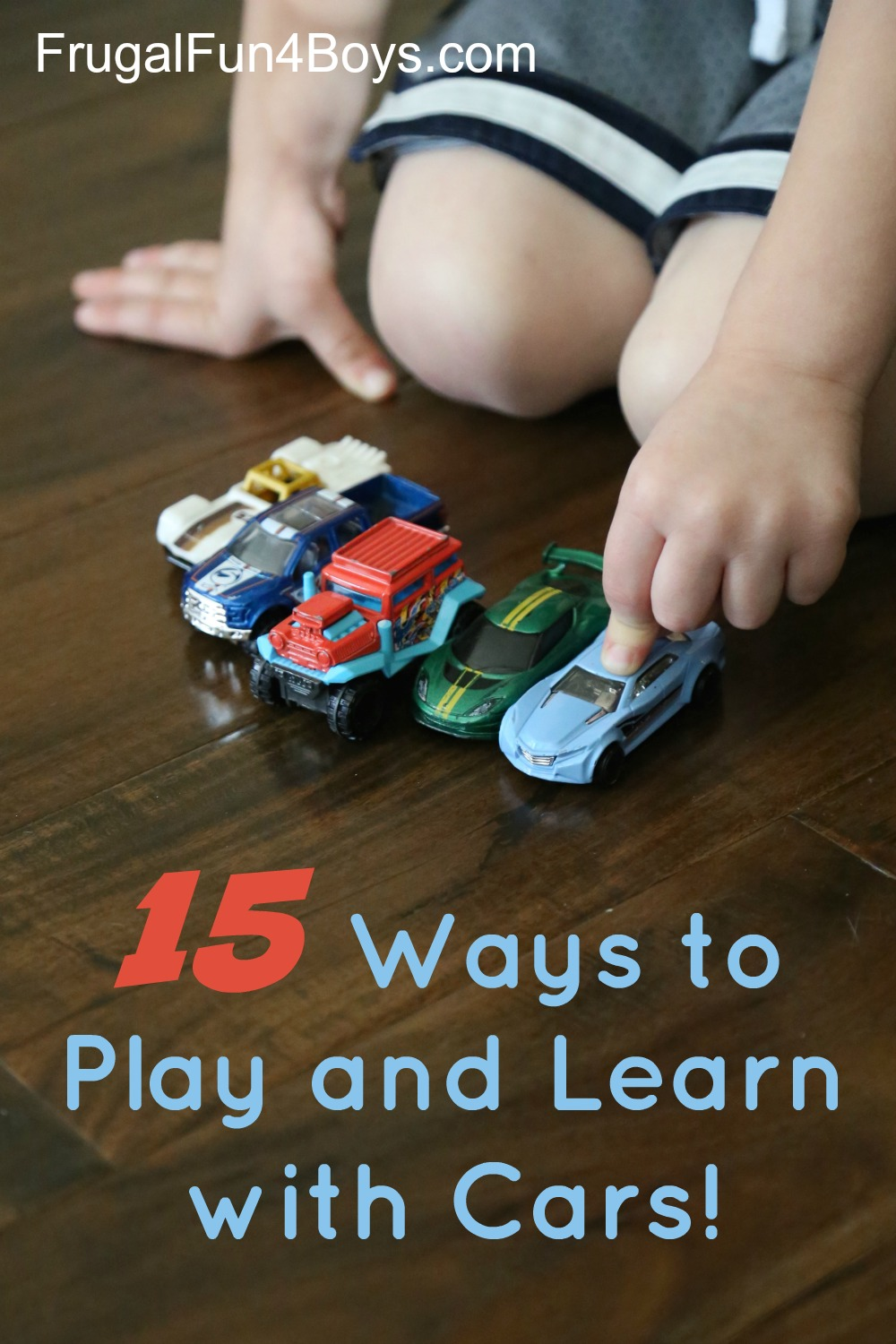 15 Ways to Play and Learn with Cars! Preschool Math and Literacy Activities