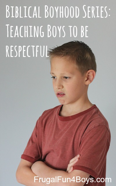 Biblical Boyhood:  Teaching Boys to Be Respectful