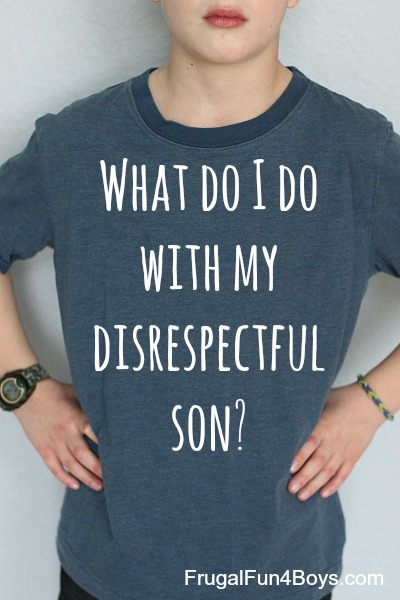 Biblical Boyhood:  Respect, Part 2.  What Do I Do with My Disrespectful Son?