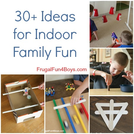 30+ Ideas for Indoor Family Fun!  Lego projects, games, simple crafts, Nerf. Love this list!
