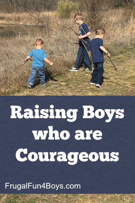 "Does my son need to ""toughen up a little?""  Raising boys who are courageous."