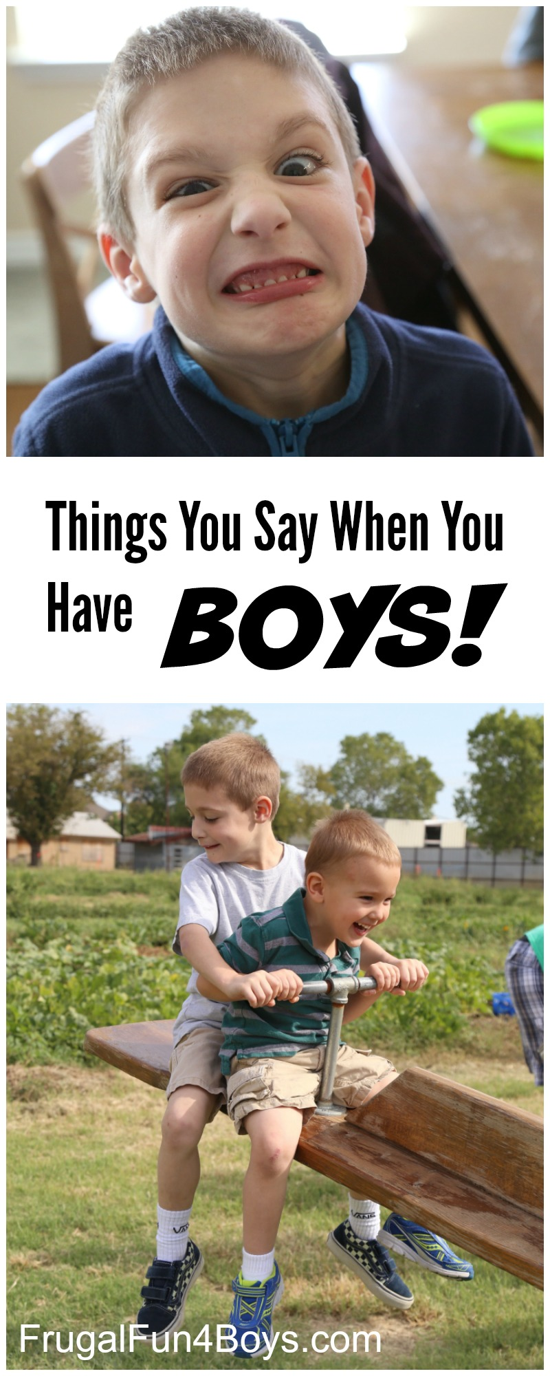 Things you say when you are the parent of BOYS!