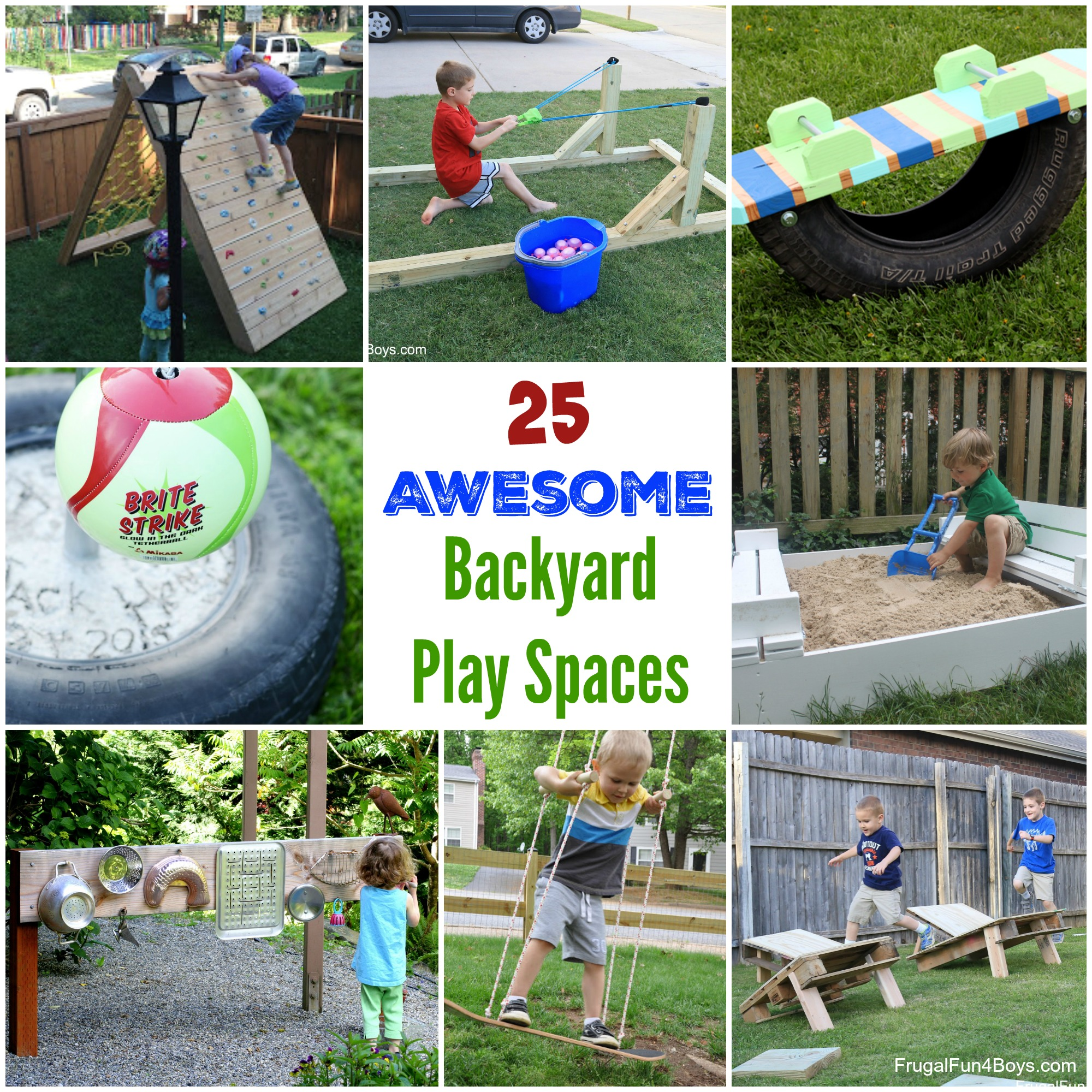 25 Awesome Backyard Play Spaces - Build climbing structures, outdoor toys, and more!