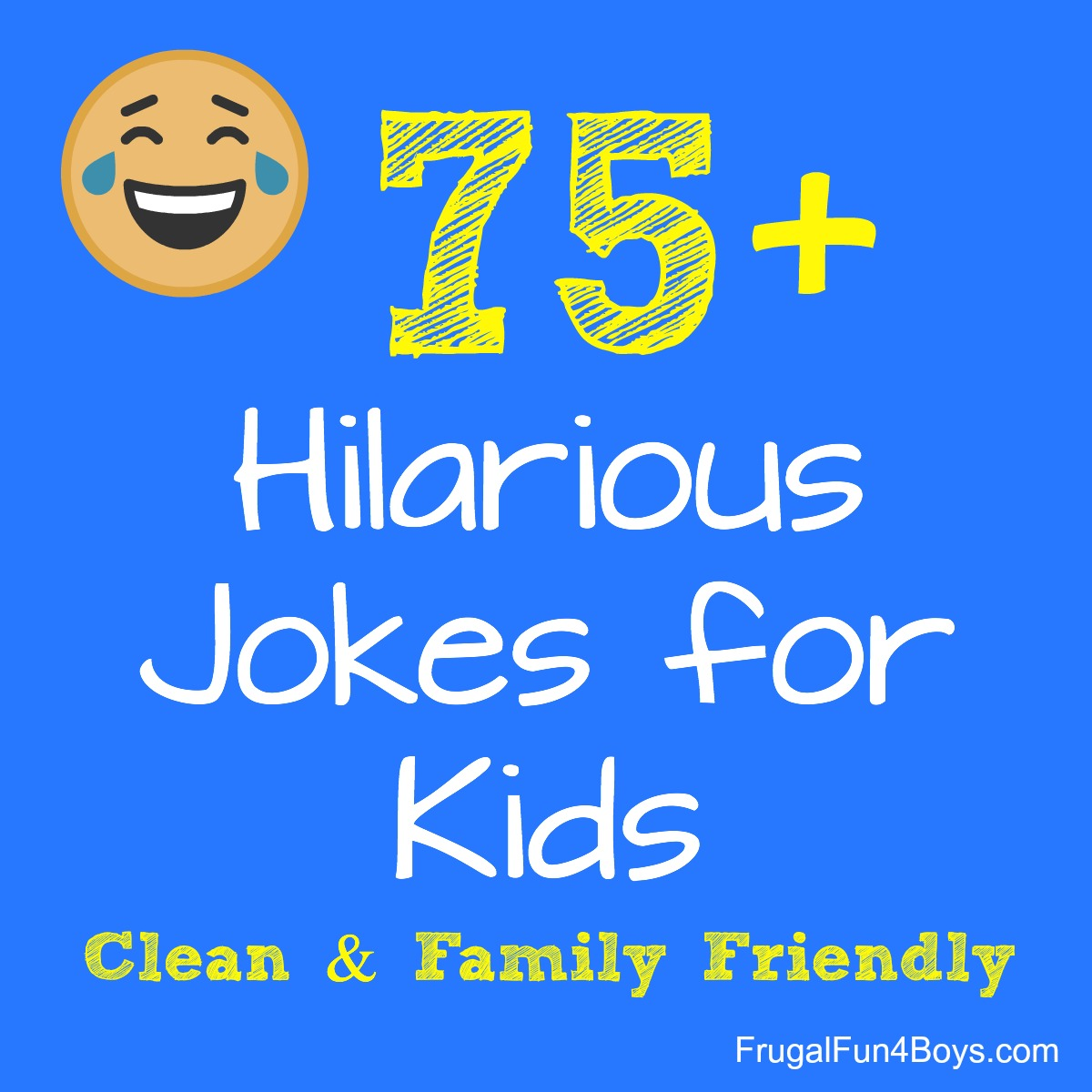 75 Hilarious Jokes For Kids Frugal Fun For Boys And Girls