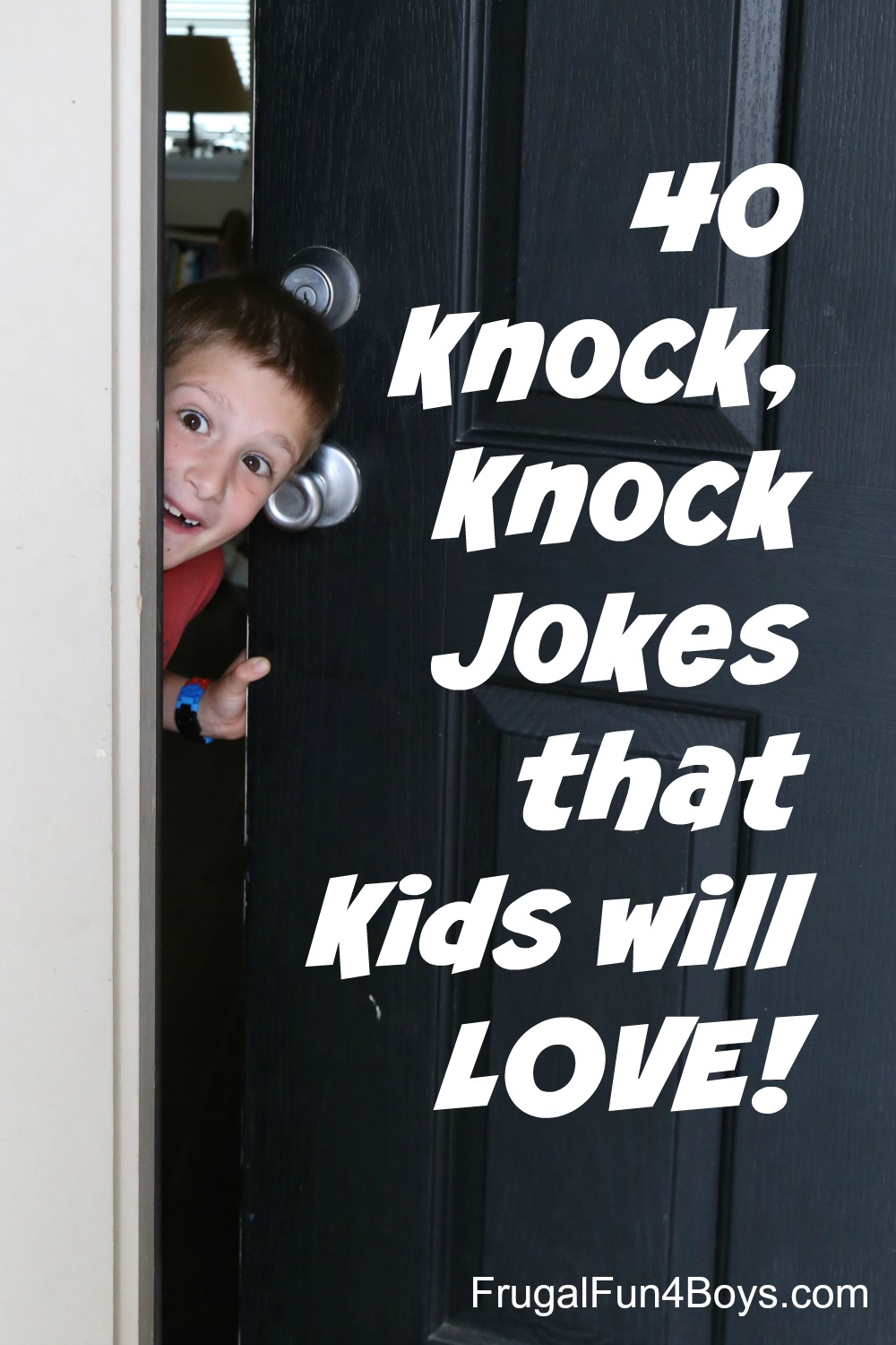 40 Hilarious Knock Knock Jokes For Kids Frugal Fun For